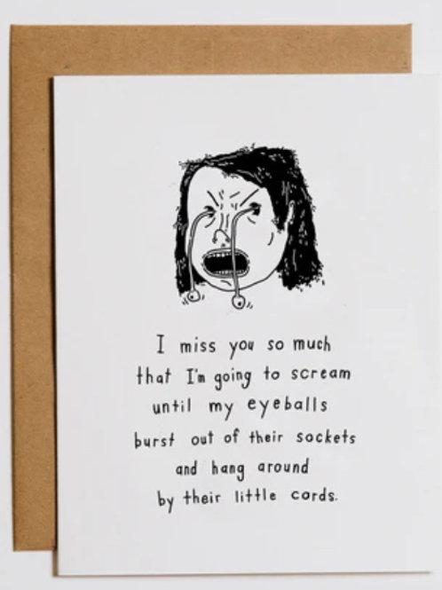 Miss You Card - Eyeballs pop out