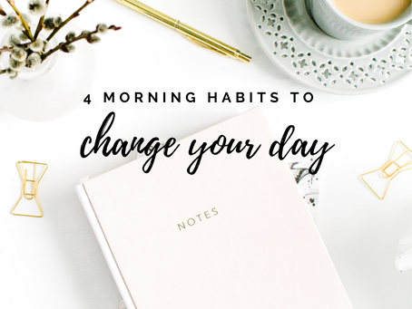 4 Morning Habits To Change Your Day
