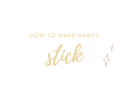 How To Make Habits Stick