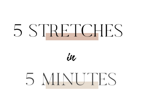 5 Stretches in 5 Minutes