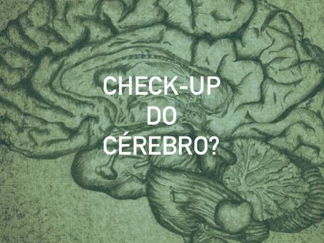 Check-up do cérebro?