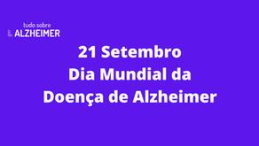 Hoje, 21 de Setembro, Dia Mundial da Doença de Alzheimer