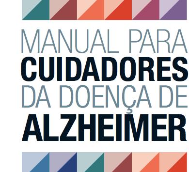 Manual para Cuidadores da Doença de Alzheimer.