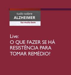 Assista: o que fazer quando a pessoa com Alzheimer se recusa a tomar remédio?