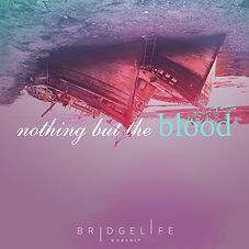 Nothing but the Blood by Bridgelife Worship Chords, Tutorials & Team Resources