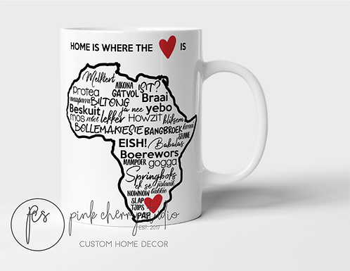 """Tasse """" Home is where the heart is - Afrikaans Words"""""""