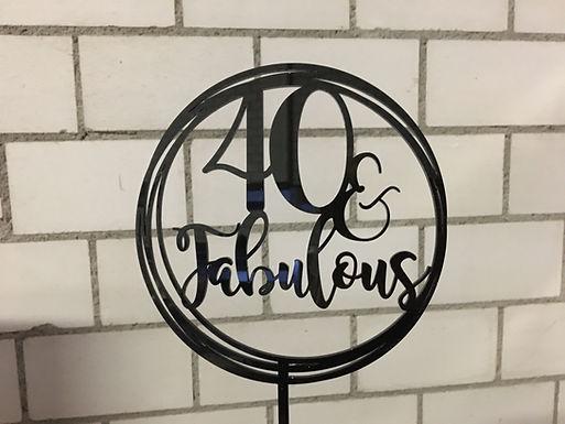 CakeTopper - Tortenstecker 40 and Fabulous