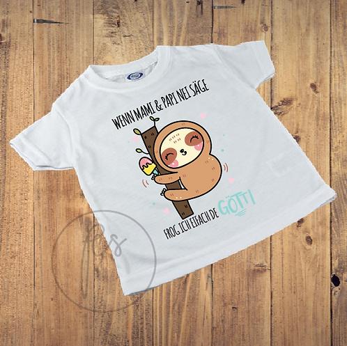Kinder T-Shirt - Faultier - Wenn Mami & Papi nei säge frog ich eifach de Götti
