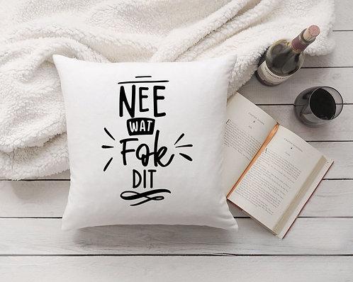 Kissen - Pillow - Afrikaans Nee wat Fok dit