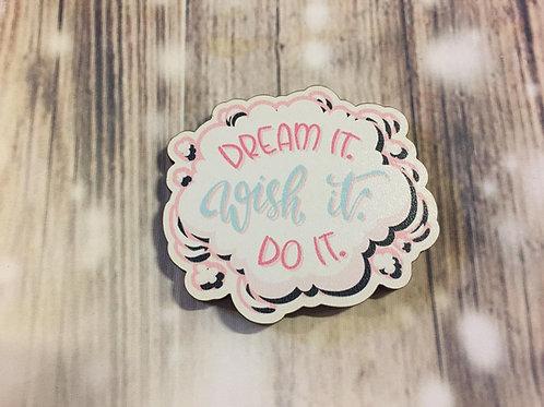 Holz Magnet - DREAM IT. WISH IT. DO IT