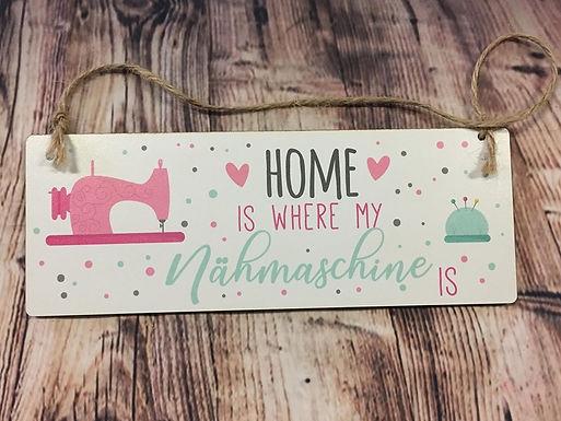 Home is where my Nähmaschine is - Schild