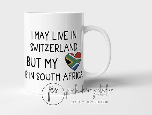 """Tasse """"I may live in Switzerland but my heart is in South Africa"""""""