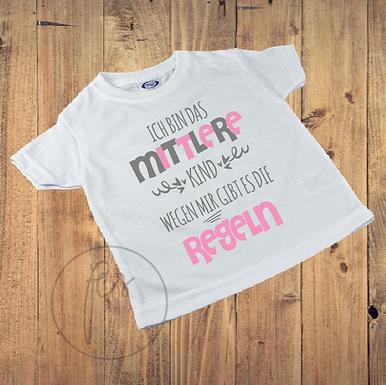 Kinder T-Shirt - ICH BIN DAS MITTLERE KIND - WEGEN MIR GIBT ES DIE REGELN