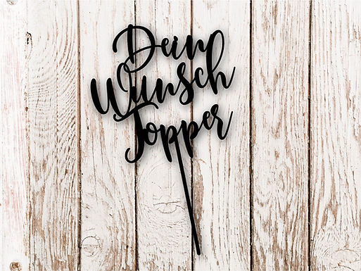 CakeTopper - Tortenstecker Individuell - Dein Wunsch Topper