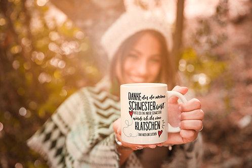 Tasse -Danke das du meine Schwester bist