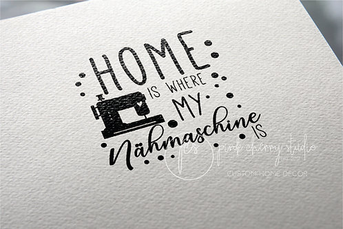 Holzstempel - Home is where my Nähmaschine is
