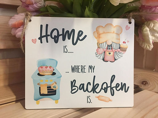 Home is where my Backofen is - Schild