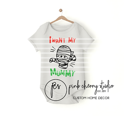 I WANT MY MUMMY - HALLOWEEN  - Baby Body - Plotterdatei