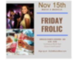 Fri Frolic Nov 15th.jpg