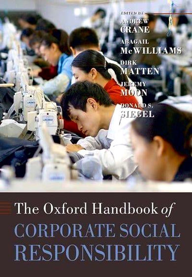 Cover of Oxford Handbook of CSR by Crane, McWilliams, Matten, Moon, and Siegel