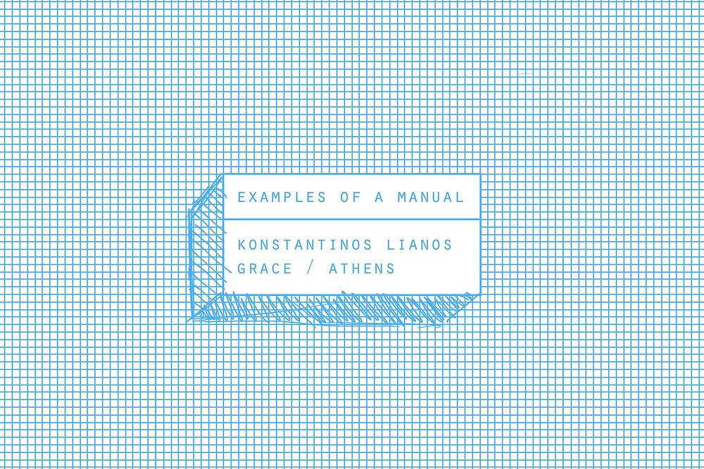 Grace_ AthensExamples of a Manual_Konstantinos Lianos Solo Exhibition_ferocious_urbanites_ferocious_athens_whats_on