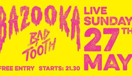 Bazooka Live at BAD TOOTH