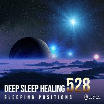 Deep Sleep Healing 528 〜sleeping positions〜