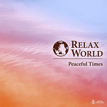 RELAX WORLD -Peaceful Times-