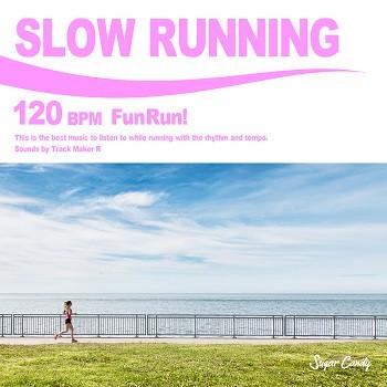 SLOW RUNNING 120 BPM -Fun Run!-