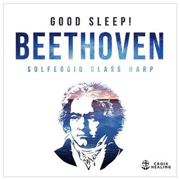 快眠!ベートーヴェン~ソルフェジオ・グラス・ハープ