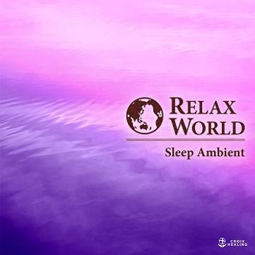 RELAX WORLD -Sleep Ambient-