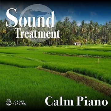 Sound Treatment 〜Calm Piano 〜