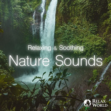 Relaxing & Soothing -Nature Sounds