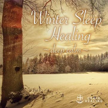 Winter Sleep Healing 〜deep calm〜
