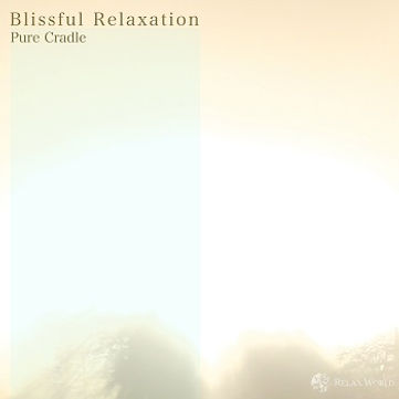 """Blissful Relaxation """"Pure Cradle"""""""