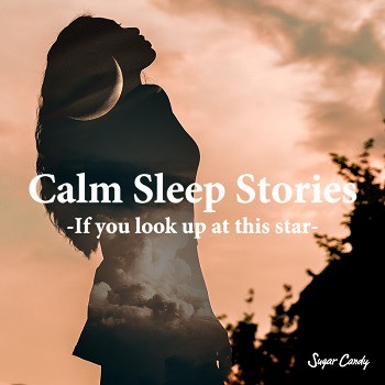 Calm Sleep Stories -If you look up at this star-