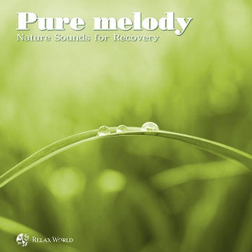 Pure melody-Nature Sounds for Recovery-