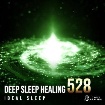 Deep Sleep Healing 528 〜ideal sleep〜