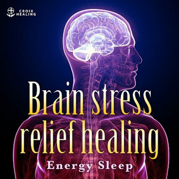 "Brain stress relief healing ""Energy Sleep"""