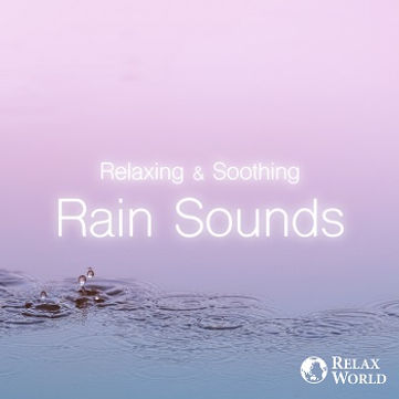 Relaxing & Soothing -Rain Sounds