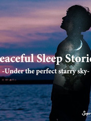 Peaceful Sleep Stories -Under the perfect starry sky-