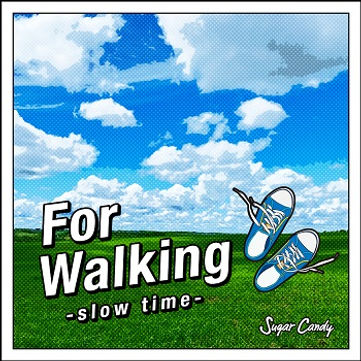 For Walking -slow time-