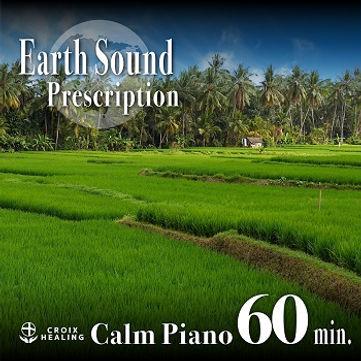 Earth Sound Prescription 〜Calm Piano〜 60min.