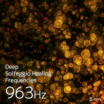 Deep Solfeggio Healing Frequencies 963Hz