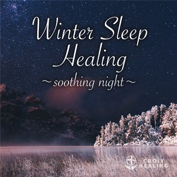 Winter Sleep Healing 〜soothing night〜
