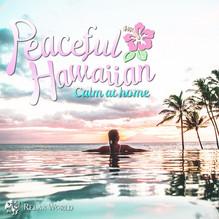 『RELAX WORLD / ピースフル・ハワイアン 〜おうちハワイ〜』3月26日リリース!
