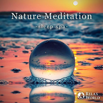 Nature Meditation -sleep spa-