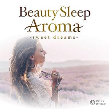 アロマセラピストがすすめる美しく眠るヒーリング・アロマ 〜心地の良い癒しの眠り