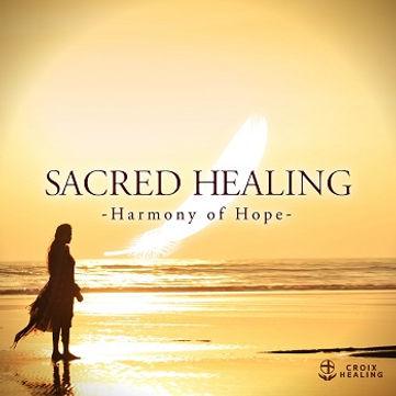 Sacred Healing -Harmony of Hope-