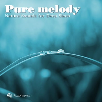 Pure melody-Nature Sounds for Deep Sleep-